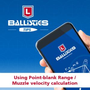 Lapua Ballistics Tips: Point blank range and V0 calculation