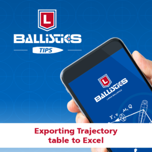 Lapua Ballistics tips: How to export trajectory tables to excel